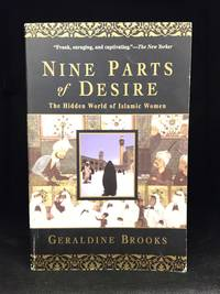 image of Nine Parts of Desire; The Hidden World of Islamic Women