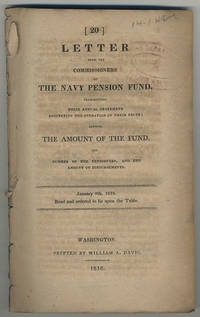 Letter from the Commissioners of the Navy Pension Fund, transmitting their annual statement respecting the operation of their trust; showing the amount of the fund, the number of the pensioners, and the amount of disbursements. January 9th, 1810. Read and ordered to lie upon the table.