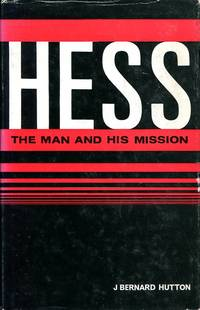 Hess: The Man and His Mission