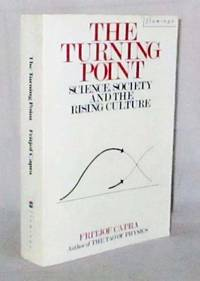THE TURNING POINT Science, Society and the Rising Culture