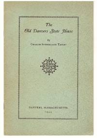 The Old Danvers State House [Massachsetts History] by Charles S Tapley