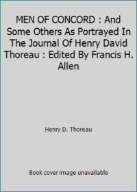 image of MEN OF CONCORD : And Some Others As Portrayed In The Journal Of Henry David Thoreau : Edited By Francis H. Allen