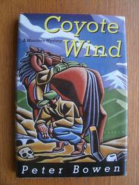 Coyote Wind by  Peter Bowen - First edition first printing - 1994 - from Scene of the Crime Books, IOBA (SKU: 17108)
