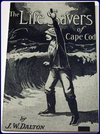 THE LIFE SAVERS OF CAPE COD. With Intro. By G. Franklin Ackerman.