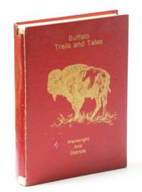 Buffalo Trails and Tales: Wainwright [Alberta] and District [Local History]