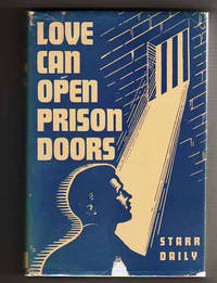 LOVE CAN OPEN PRISON DOORS by  Starr Daily - Eighth Edition. - 1945 - from Collectible Book Shoppe (SKU: ID#2943)
