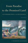 From Paradise to the Promised Land: An Introduction to the Pentateuch by  T. Desmond Alexander - Paperback - 6/1/2012 - from Beans Books, Inc. (SKU: 1801310070)