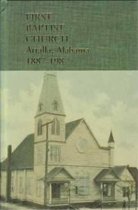 First Baptist Church, Attalla, Alabama, 1887-1987 by  Eleanor McClendon - First Edition; First Impression - 1995 - from A Book Legacy and Biblio.com