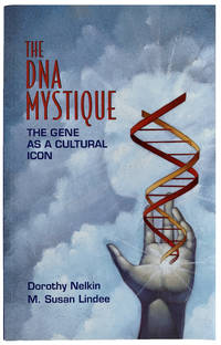 The DNA Mystique: The Gene as a Cultural Icon .