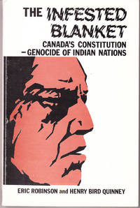 The Infested Blanket: Canada\'s Constitutions - Genocide of Indian Nations