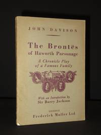 The Brontes of Haworth Parsonage: A Chronicle Play of a Famous Family