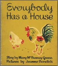 EVERYBODY HAS A HOUSE
