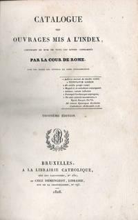 Catalogue des ouvrages mis à l'index, contenant le nom de tous les livres condamnés par la cour de Rome, avec les dates des décrets de leur condamnation. Troisième édition. [Index librorum prohibitorum]