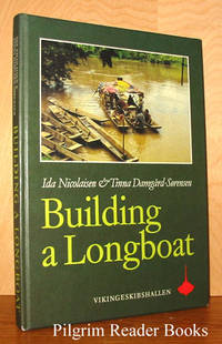 Building a Longboat by  Ida and Tinna Damgard-Sorensen Nicolaisen - Hardcover - 1991 - from Pilgrim Reader Books - IOBA and Biblio.co.uk