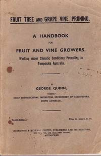 Fruit Tree and Grape Vine Pruning: A Handbook for Fruit and Vine Growers