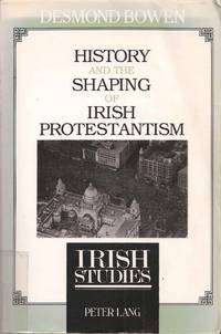 History and the Shaping of Irish Protestantism