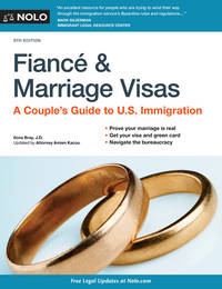 Fiance and Marriage Visas : A Couple's Guide to U. S. Immigration