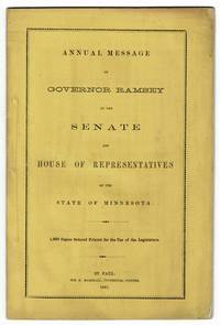 Annual message of Governor Ramsey to the Senate and House of Representatives of the State of Minnesota