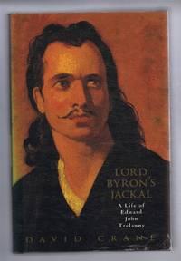 Lord Byron's Jackal, a Life of Edward John Trelawny