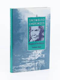 Snowbird Cherokees; People of Persistence