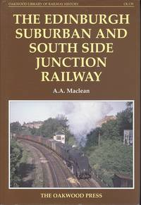 The Edinburgh Suburban and Southside Junction Railway (Oakwood Library of Railway History No.OL139)
