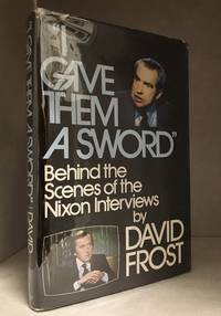 "image of ""I Gave Them a Sword""; Behind the Scenes of the Nixon Interviews"