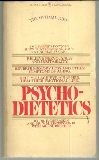 PSYCHODIETETICS The Optimal Diet, Cheraskin, E. Dr.