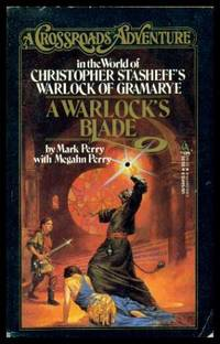 A WARLOCK'S BLADE - A Crossroads Adventure in the World of Christopher Stasheff's Warlock of Gramarye by Perry, Mark; Perry, Megahn - 1987