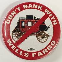 Don\'t Bank With Wells Fargo [pinback button]