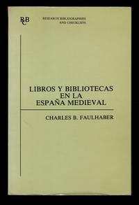 Libros y bibliotecas en la España medieval: una bibliografía de fuentes impresas