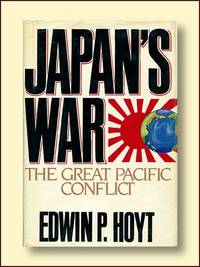 Japan's War: The Great Pacific Conflict, 1853-1952