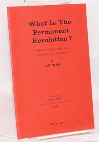 What is the permanent revolution?: three concepts of the Russian Revolution by  Leon Trotsky - 1970 - from Bolerium Books Inc., ABAA/ILAB and Biblio.com
