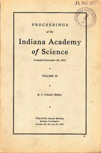 Proceedings of the Indiana Academy of Science vol 53 (1943). In 8vo, original wrappers, pp. xxiv+199. Ex Library stamp on first wrapper and title page. Fine copy by journals - from naturama and Biblio.com