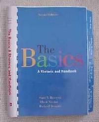 The Basics: A Rhetoric and Handbook Second Edition