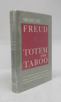 image of Totem and Taboo: Some Points of Agreement between the Mental Lives of Savages and Neurotics