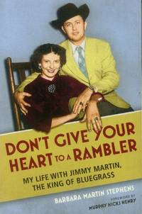 image of Don't Give Your Heart to A Rambler; My Life with Jimmy Martin, the King of Bluegrass