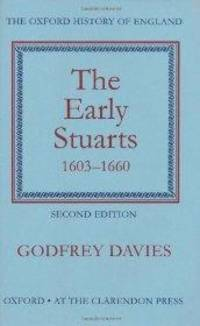 The Early Stuarts, 1603-1660 (Oxford History of England Series) by  Godfrey Davies - Hardcover - Second edition - from Alpha 2 Omega Books and Biblio.com