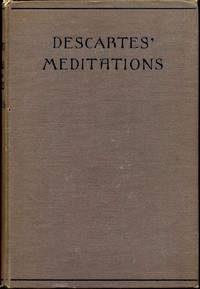 THE MEDITATIONS AND SELECTIONS FROM THE PRINCIPLES OF RENE DESCARTES (1596-1650). Translated by John Veitch LL. D.