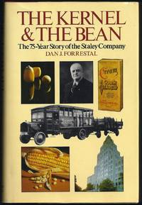 image of The Kernel and the Bean: The 75-Year Story of the Staley Company