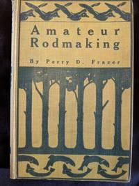 AMATEUR RODMAKING, OUTING HANDBOOK NUMBER 33