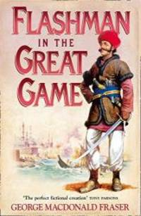 image of Flashman in the Great Game: From the Flashman Papers, 1856-1858