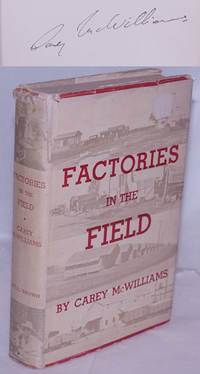 image of Factories in the field; the story of migratory farm labor in California