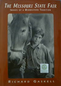 The Missouri State Fair:  Images of Midwestern Tradition by  Richard Gaskell - Signed First Edition - 2000 - from Charity Bookstall and Biblio.co.nz