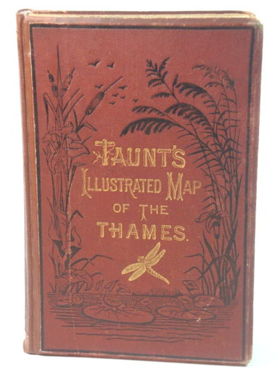 Taunt, Henry W · Tauntu0027s Illustrated Map Of The Thames Oxford: Taunt, Henry  W., 1878. Hardcover (no Dust Jacket). Fifth Edition.