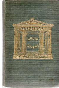 Freeling's Grand Junction Railway Companion to Liverpool, Manchester, and Birmingham; and Liverpool, Manchester & Birmingham Guide; Containing a Narrative of the Parliamentary History of the Project...