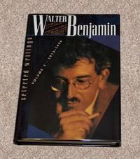 WALTER BENJAMIN: SELECTED WRITINGS: VOLUME 1: 1913-1926