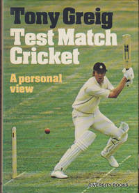 TEST MATCH CRICKET : A Personal View by  Tony Greig - First Edition - 1977 - from Diversity Books and Biblio.com