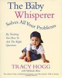 image of The Baby Whisperer Solves All Your Problems (By Teaching You How to Ask the Right Questions): Sleeping, feeding and behaviour - beyond the basics through infancy and toddlerdom