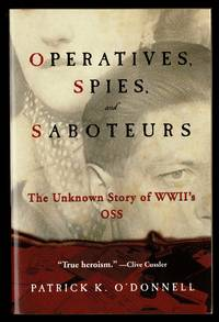 Operatives  Spies  and Saboteurs: The Unknown Story of World War II's OSS