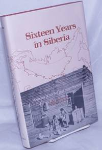 image of Sixteen Years in Siberia; Memoirs of Rachel and Israel Rachlin. Translated from the Danish and Foreword by Birgitte M. de Weille